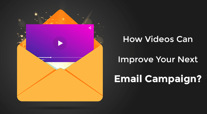 How Videos Can Improve Your Next Email Campaign?